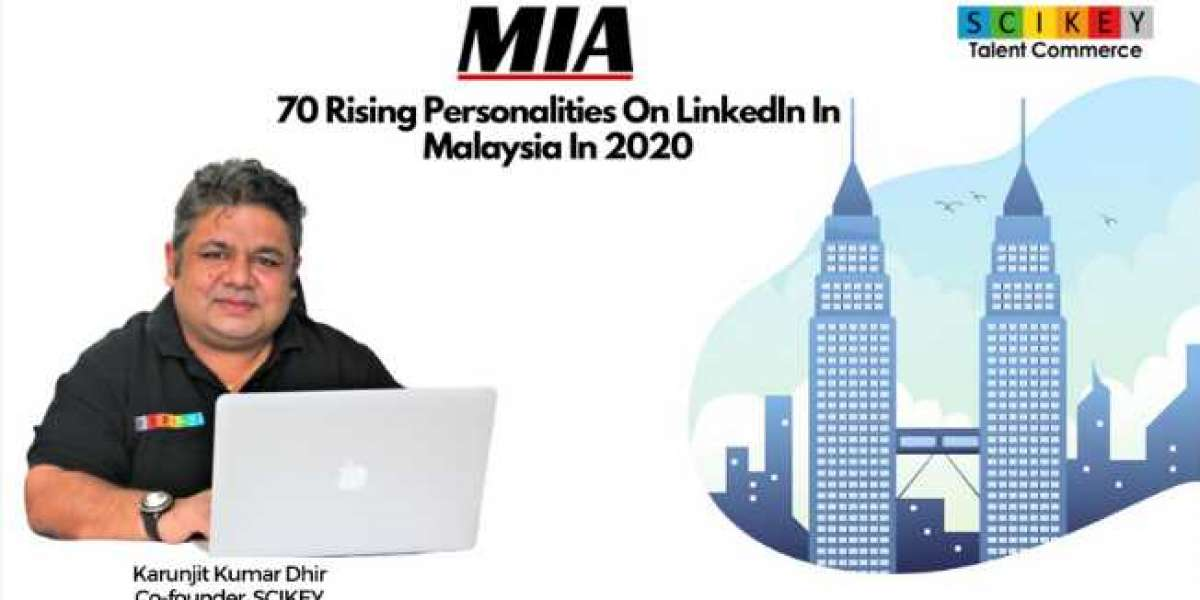 "Karunjit Kumar Dhir, CO- Founder SCIKEY – Featured in ""MIA 70 Rising Personalities On LinkedIn In Malaysia In 2020"""