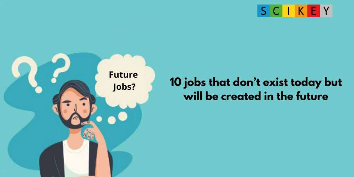 10 Jobs That Don't Exist Today, But Will Be Created In The Future