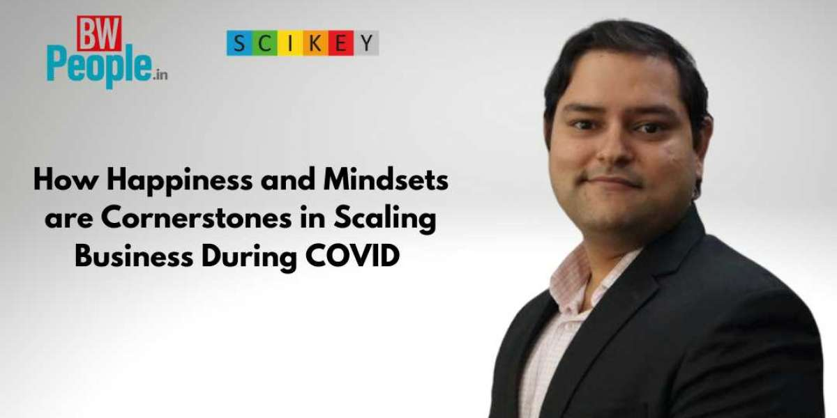 How Happiness and Mindsets are Cornerstones in Scaling Business During COVID