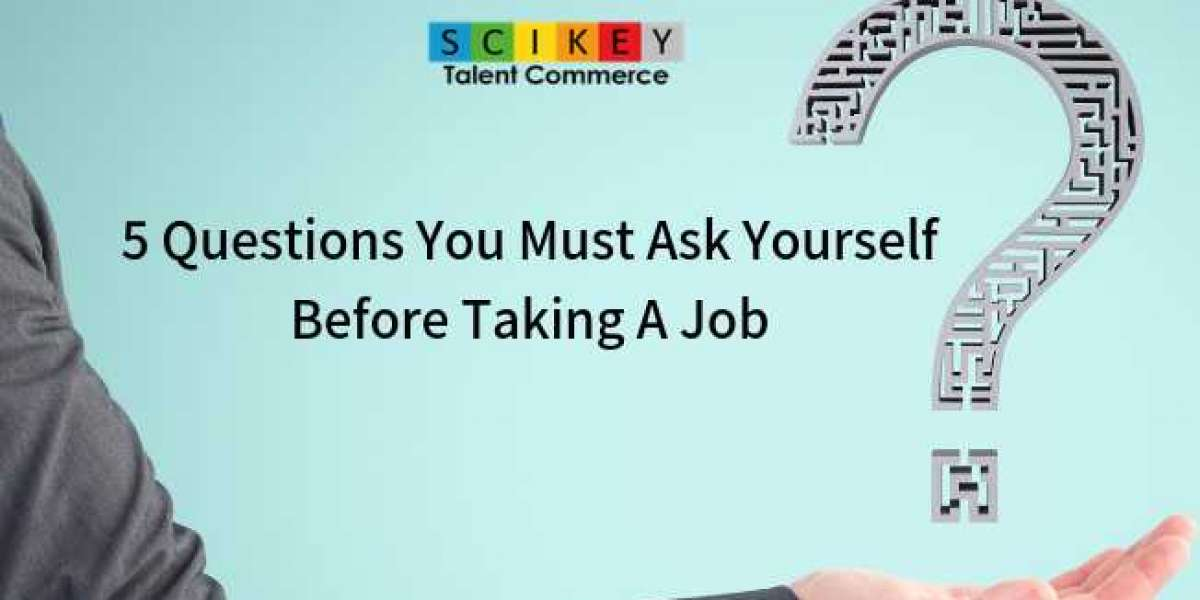5 Questions You Must Ask Yourself Before Taking A Job