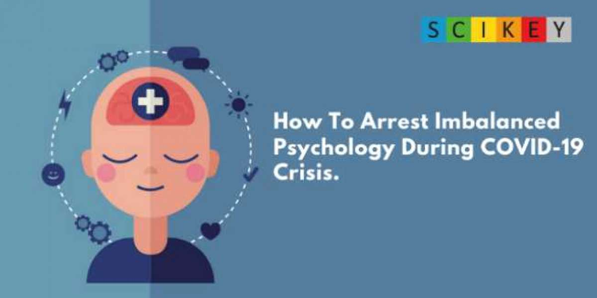 How to arrest imbalanced psychology during COVID-19 crisis