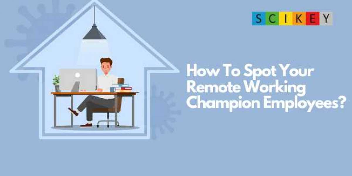 How To Spot Your Remote Working Champion Employees?