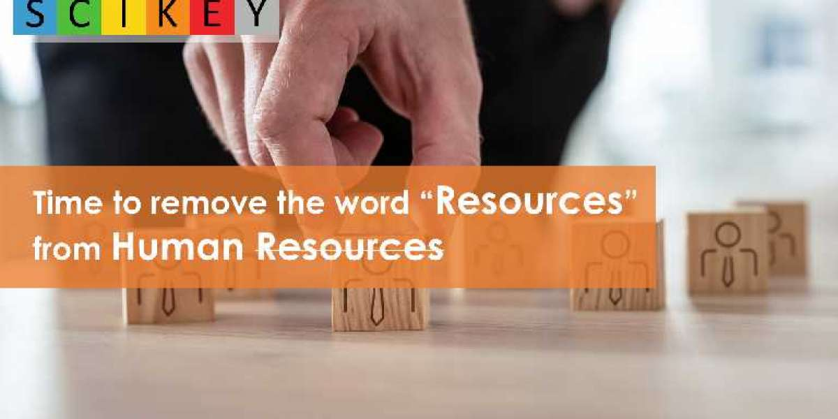 "Time to remove the word ""Resources"" from Human Resources"