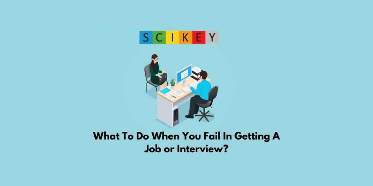 What To Do When You Fail In Getting A Job or Interview?