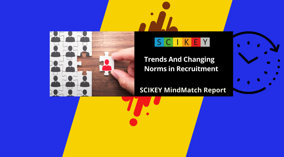 SCIKEY MindMatch Report : Trends and Changing Norms in Recruitment