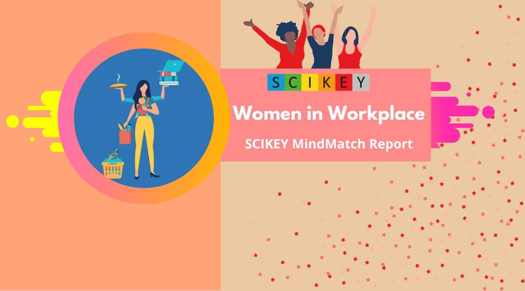 SCIKEY MindMatch Report: Women in Workplace