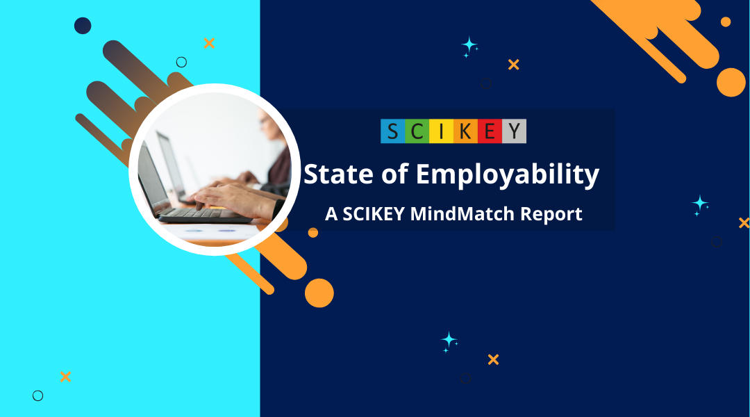 State of Employability: A SCIKEY MindMatch Report