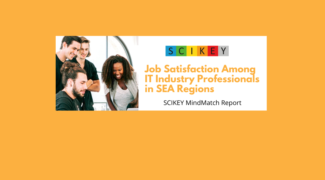 SCIKEY: Job Satisfaction Among IT Industry Professionals in SEA Regions