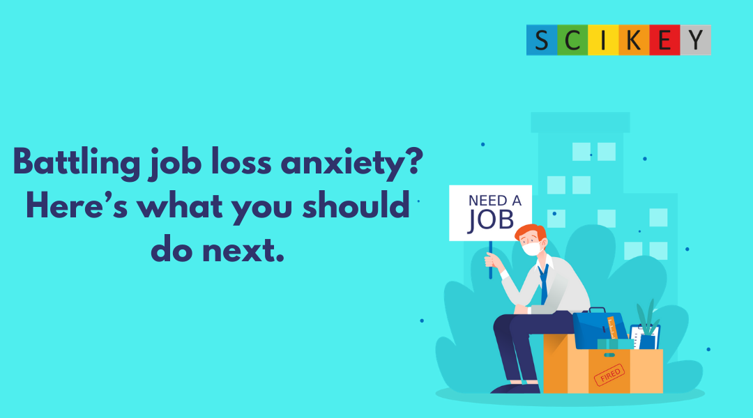 Battling job loss anxiety?  Here's what you should do next.
