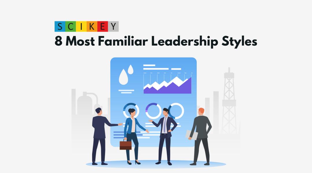 8 Most Familiar Leadership Styles
