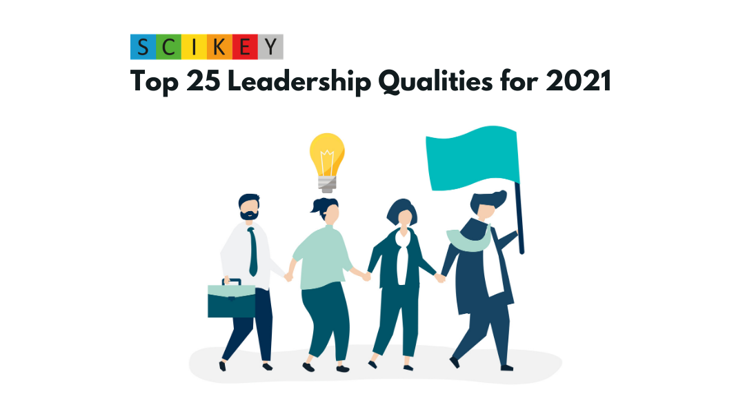Top 25 Leadership Qualities for 2021